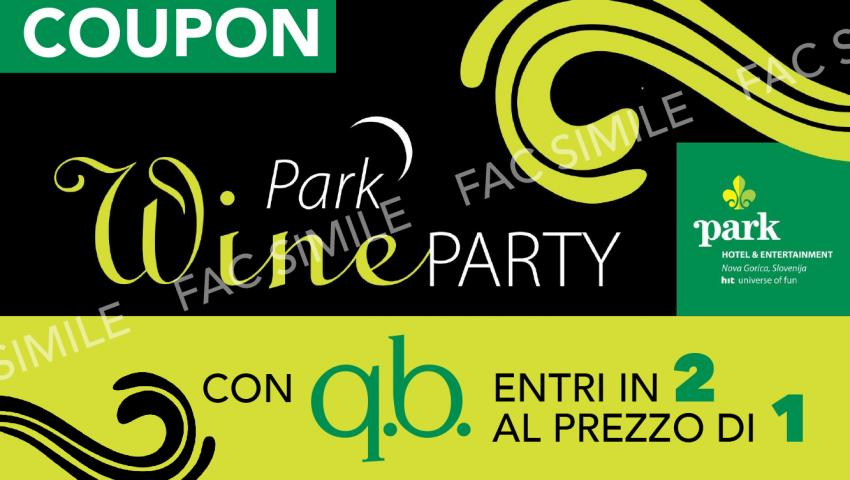 Park wine party due ingressi omaggio per qbisti